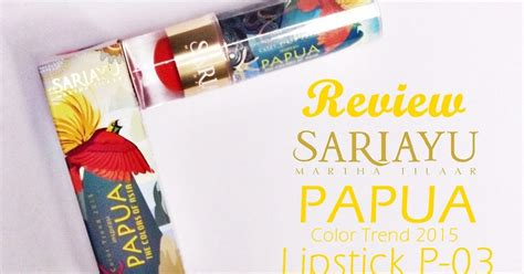 Lipstik Sariayu review sariayu color trend 2015 papua lipstick in p03