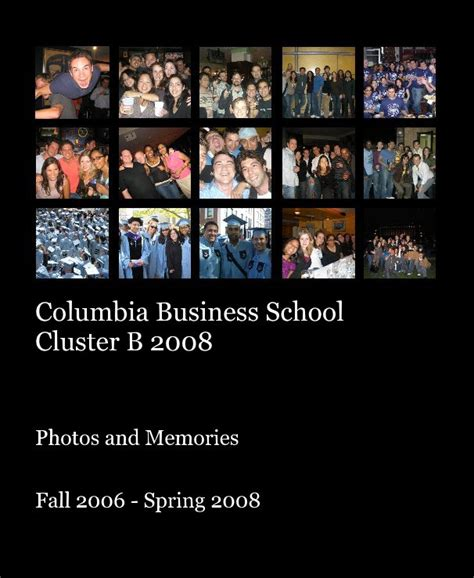 Columbia Mba Textbooks by Columbia Business School Cluster B 2008 By Fall 2006