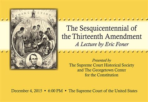 13th Amendment Section 2 by Supreme Court Historical Society 2015 Silverman Lecture Series