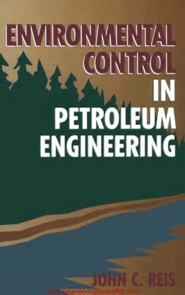 Pdf Engineering Controlling Nature by Environmental In Petroleum Engineering By C