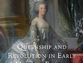 queenship and revolution in early modern europe henrietta and antoinette queenship and power books the year of i philip ii by geoffrey book