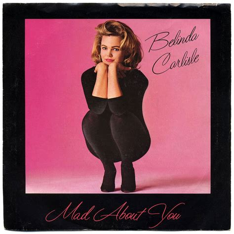 lyrics belinda carlisle belinda carlisle mad about you lyrics genius lyrics