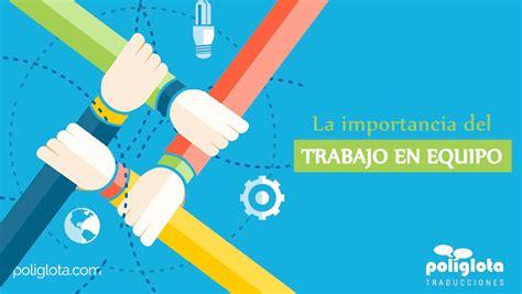 imagenes motivadoras para un equipo la importancia del trabajo en equipo traducciones poliglota