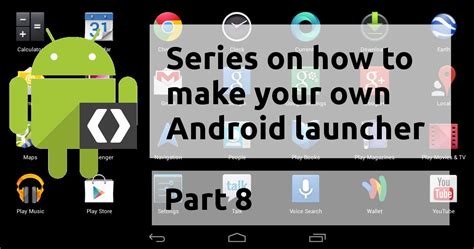 design your own home screen series p8 how to create your own android launcher home