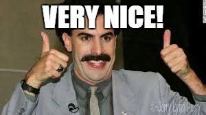 Borat Very Nice Meme - borat imgflip