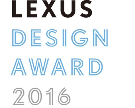 design competition for professionals 2016 lexus deisgn award for design enthusiasts students