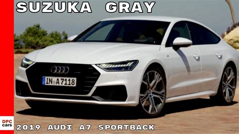 2019 Audi A7 Colors by 2019 Audi A7 Sportback In Suzuka Gray Color
