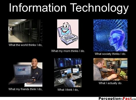 Meme Info - information technology what people think i do what i