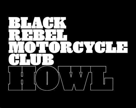 black rebel motorcycle club howl black rebel motorcycle club wallpaper 14158808