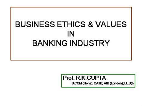 Business Ethics Ppt For Mba by Business Ethics And Values In Banking Industry Authorstream