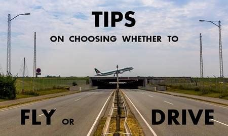 a guide for choosing whether how to choose whether to fly or drive