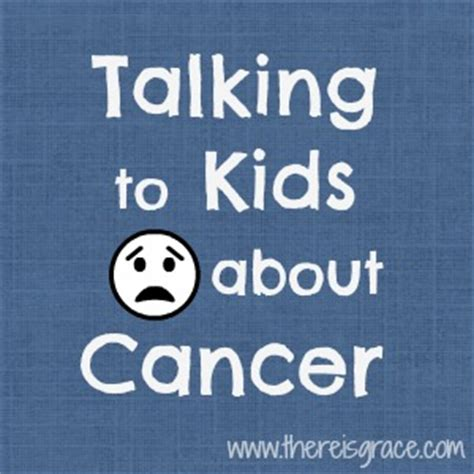 7 Tips On Talking To Your About by Tips For Talking To About Cancer There Is Grace