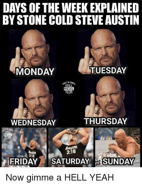 Meme Of The Week - days of the week explained by stone cold steveaustin