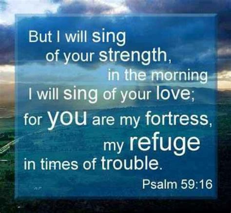 psalms of comfort in times of trouble psalm 59 16 walk by faith not by sight pinterest