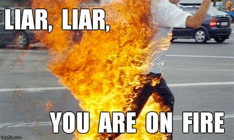 This Girl Is On Fire Meme - pants on fire imgflip