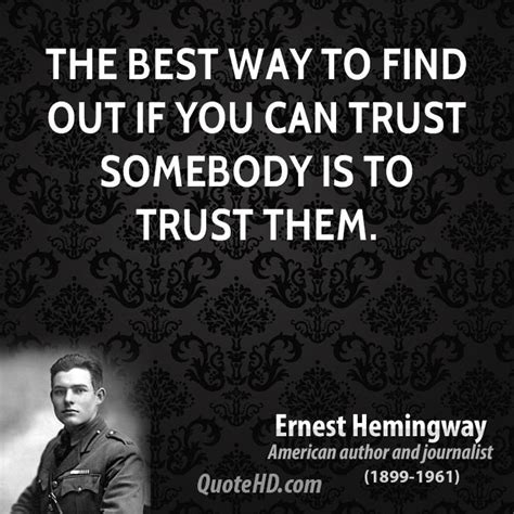 Best Way To Find On Ernest Hemingway Trust Quotes Quotehd