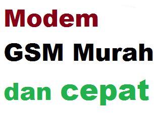 Modem Gsm Murah Terbaru modem gsm terbaik yang murah dan cepat terbaru 2015 mazmuiz