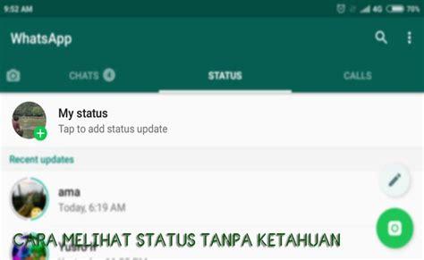 melihat status wa whatsapp teman  diketahui