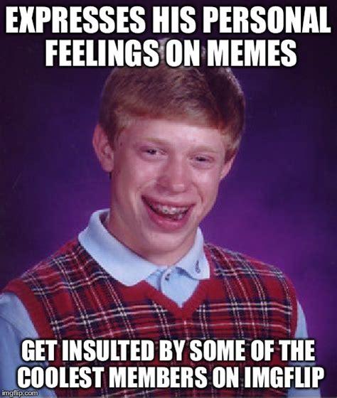 Personal Meme Maker - bad luck brian meme imgflip