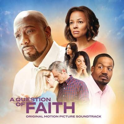 a question of faith a question of faith soundtrack