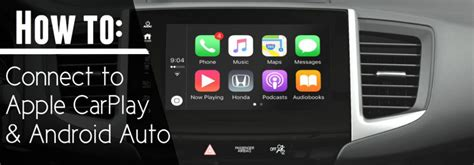 how to connect android phone to mac how to connect your phone to honda s apple carplay and android auto