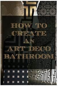 Interior Design Courses Home Study How To Create An Art Deco Contemporary Bathroom Love