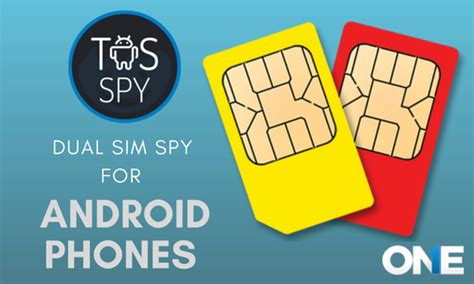 android spy apps for tablets and cell phones dual sim spy on android phone using theonespy monitoring app