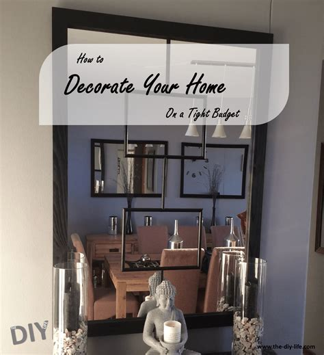 how to decorate a home on a budget how to decorate on a tight budget and save the diy life