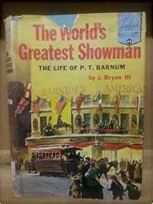 the and of the greatest showman books worlds greatest showman the of p t j bryan