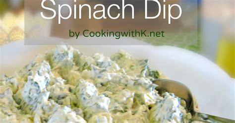 Dips For Baby Shower by Cooking With K Classic Spinach Dip The Dip For A