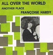 francoise hardy youtube all over the world all over the world francoise hardy jon kutner
