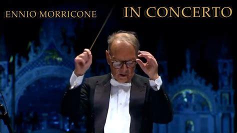 giù la testa ennio morricone ennio morricone gi 249 la testa in concerto venezia 10