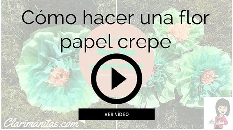 como hacer moo de papel crepe c 243 mo hacer una flor papel crepe clarimanitas