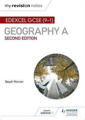 my revision notes edexcel 151041813x my revision notes edexcel gcse 9 1 geography a second edition by steph warren waterstones