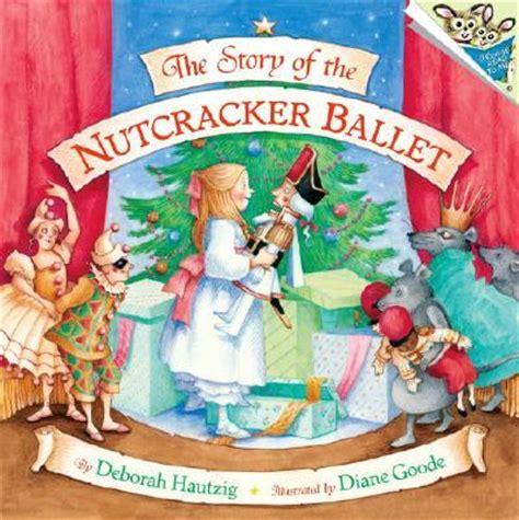 nutcracker picture book nutcracker ballet deborah hantzig 9780394881782