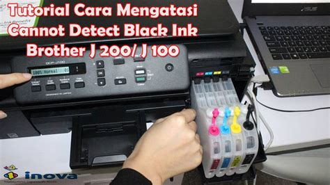cara reset brother j430w brother printer j 200 cara mengatasi cannot detect black