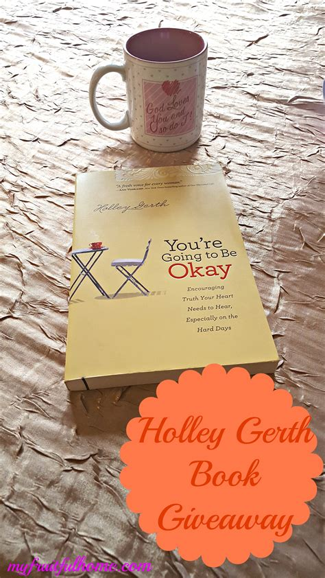 Free Book Giveaways On First Reads - holley gerth book giveaway your e going to be okay my fruitful home