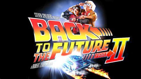 imagenes hd volver al futuro volver al futuro ii curiosidades de la pel 237 cula