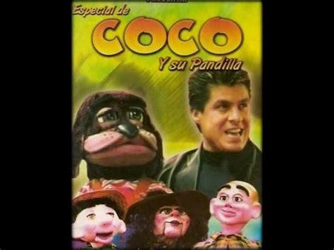 coco y su pandilla coco y su pandilla youtube