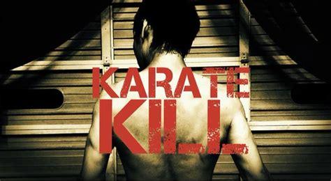 Karate Kill 2016 Film First Teaser For Karate Kill Promises Violence The Horror Entertainment Magazine