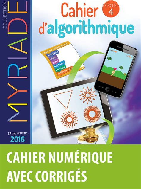 mathmatiques cycle 4 myriade myriade algorithmique cycle 4 cahier num 233 rique enseignant ed 2017 editions bordas