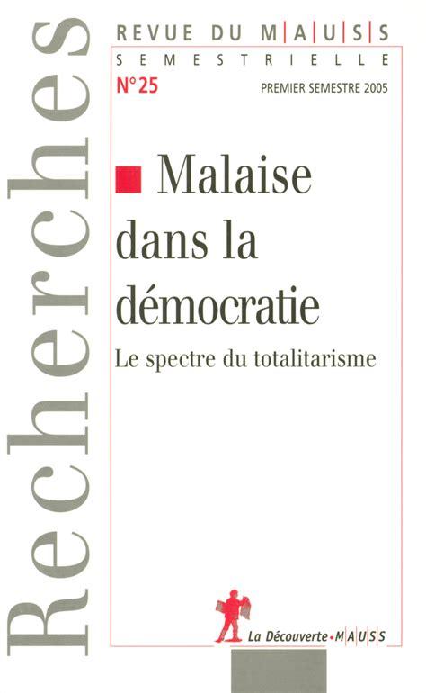 malaise dans la dmocratie malaise dans la d 233 mocratie revue du m a u s s 201 ditions la d 233 couverte
