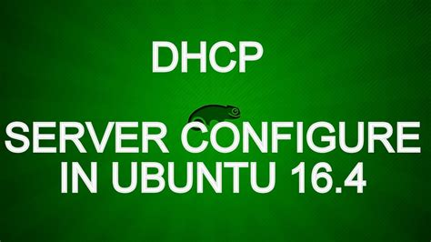 how to configure dhcp server on ubuntu youtube dhcp server configure in ubuntu 16 4 youtube