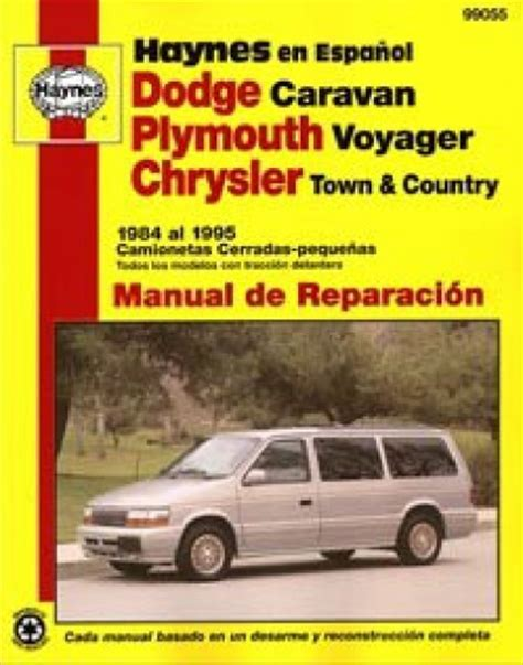 how to download repair manuals 1995 chrysler town country electronic valve timing dodge caravan plymouth voyager chrysler town country 1984 1995 manual de reparaci 243 n haynes