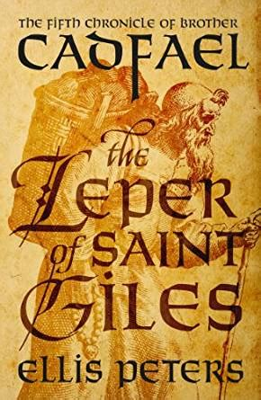 the leper of giles the chronicles of cadfael books the leper of giles chronicles of cadfael
