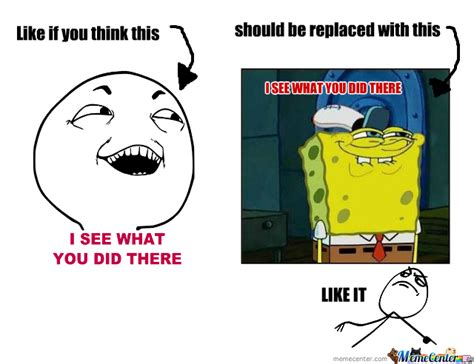 See What You Did There Meme - new quot i see what you did there quot meme idea by shmibal43