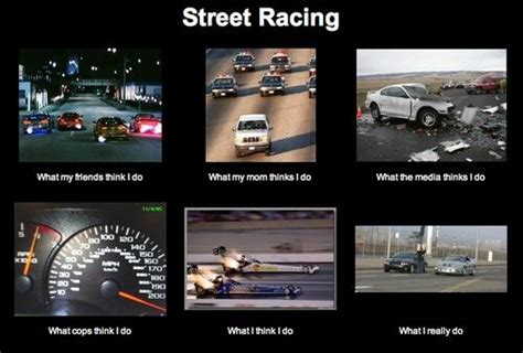Funny Cing Memes - 15 best images about street racing on pinterest the end
