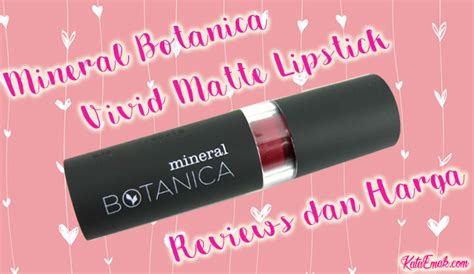 Review Harga Mineral Botanica Lipstick review lengkap harga mineral botanica matte lipstick