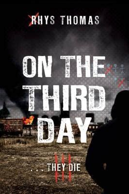 The Tomorrow Series The Third Day The Book 3 on the third day by rhys reviews discussion bookclubs lists