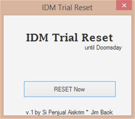 download idm resetter si penjual aiskrim internet download manager trial reset